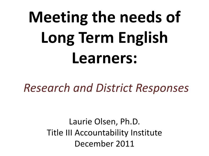 Meeting the needs of long term english learners