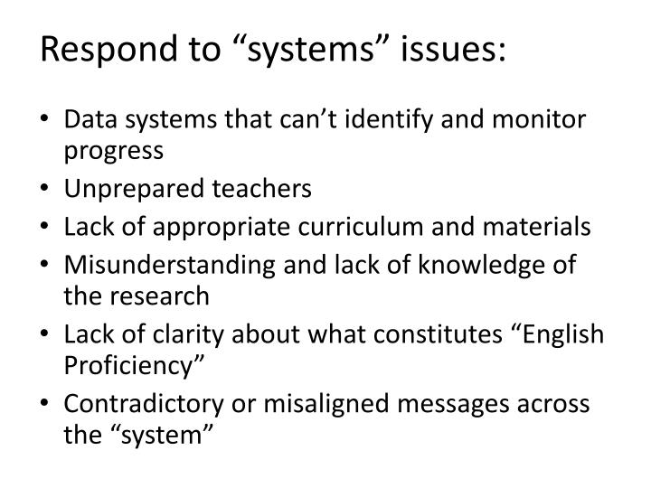 "Respond to ""systems"" issues:"