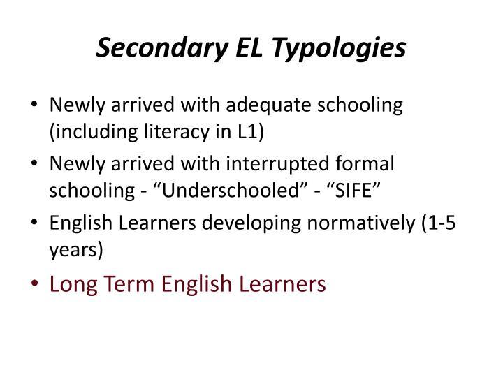 Secondary EL Typologies