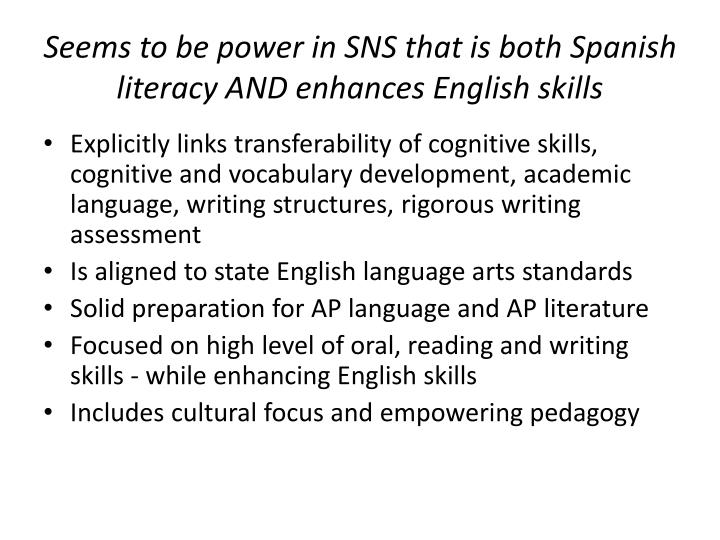 Seems to be power in SNS that is both Spanish literacy AND enhances English skills