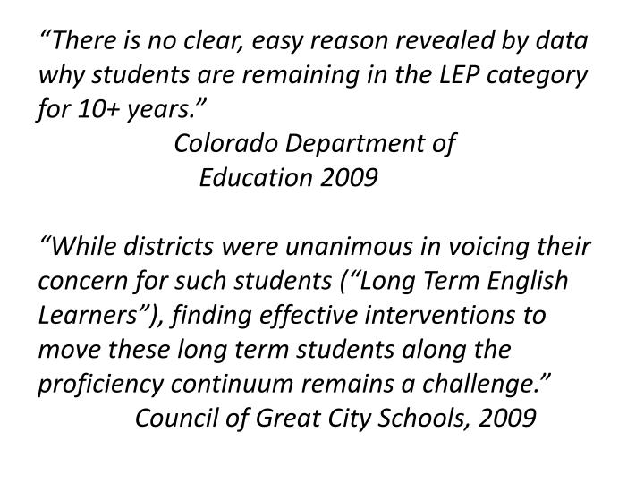 """There is no clear, easy reason revealed by data why students are remaining in the LEP category for 10+ years."""