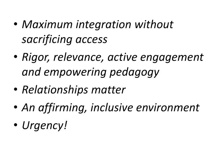 Maximum integration without sacrificing access