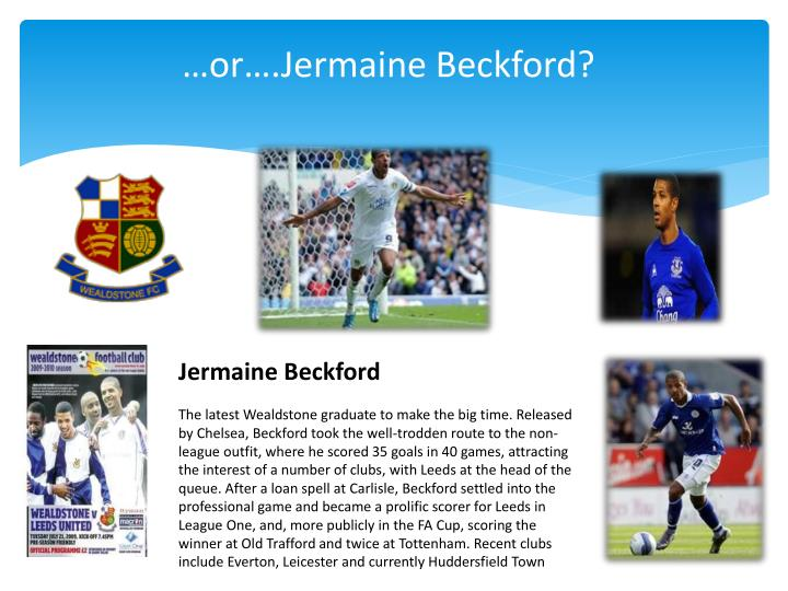…or….Jermaine Beckford?
