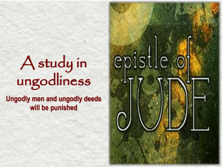 A study in ungodliness
