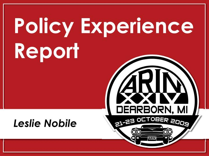 Policy experience report