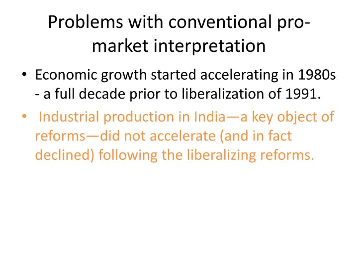Problems with conventional pro-market interpretation
