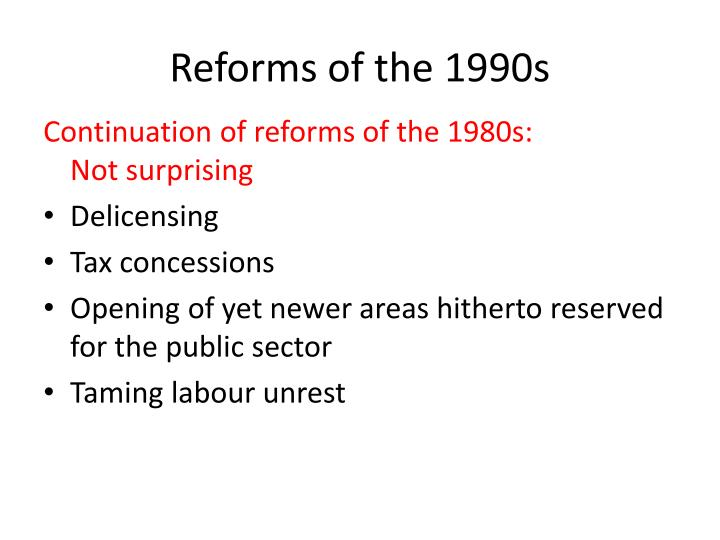 Reforms of the 1990s