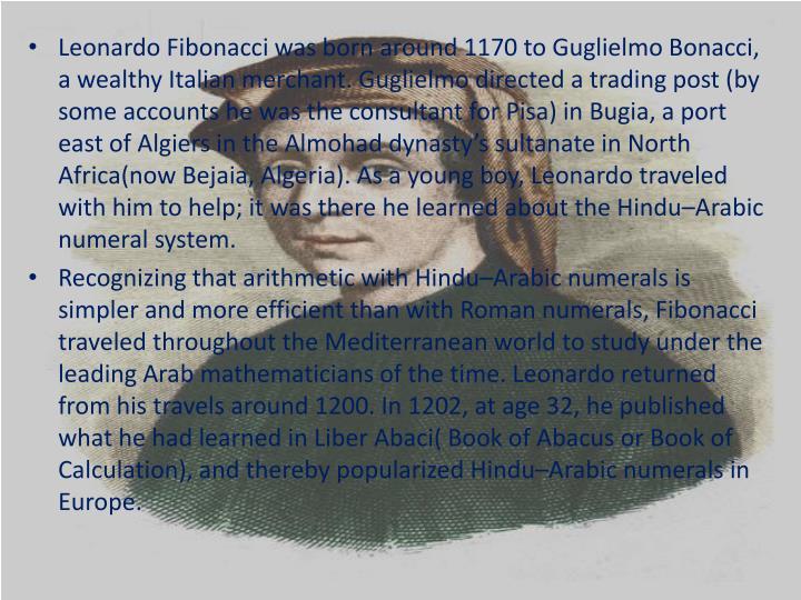 Leonardo Fibonacci was born around 1170 to