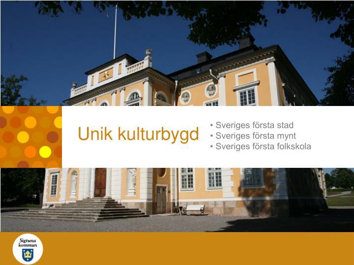 • Sveriges första stad