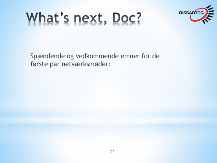 What's next, Doc?