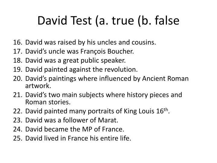 David Test (a. true (b. false