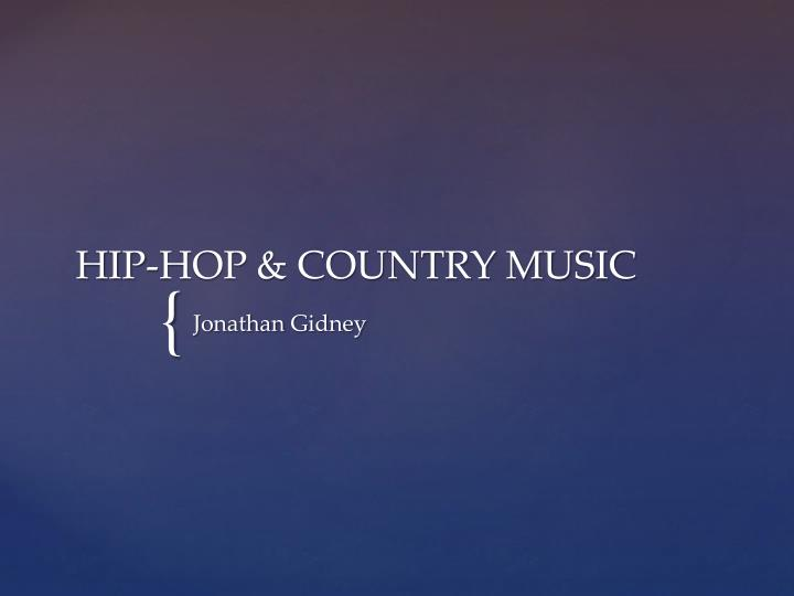 HIP-HOP & COUNTRY MUSIC
