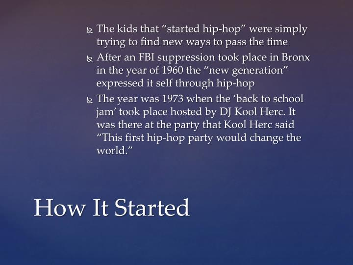 "The kids that ""started hip-hop"" were simply trying to find new ways to pass the time"