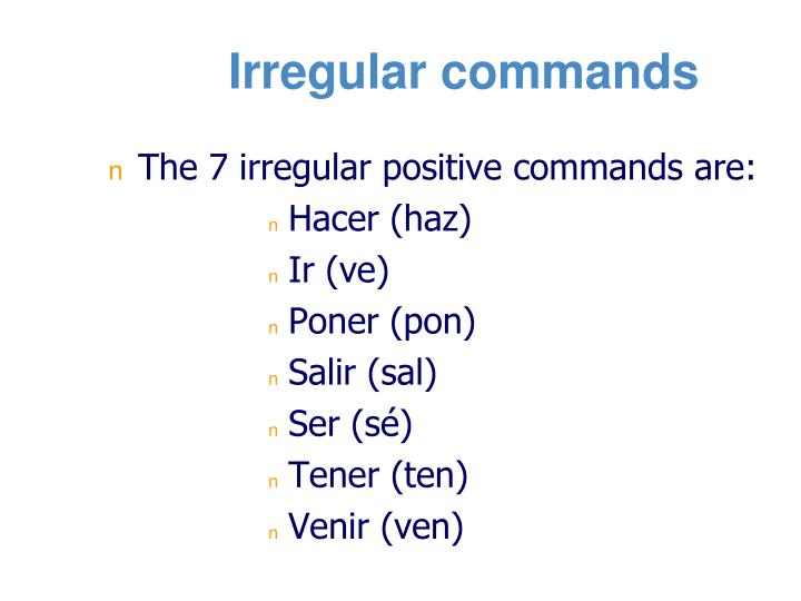Irregular commands
