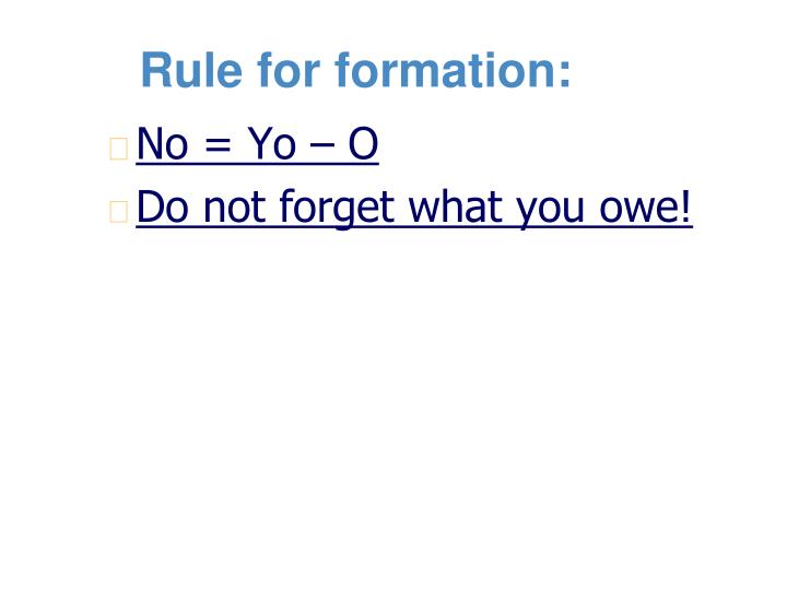 Rule for formation: