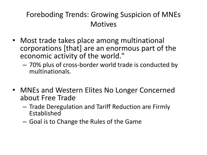 Foreboding trends growing suspicion of mnes motives