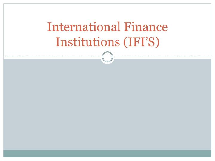 International finance institutions ifi s