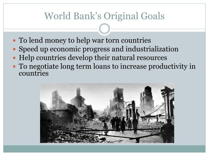 World Bank's Original Goals