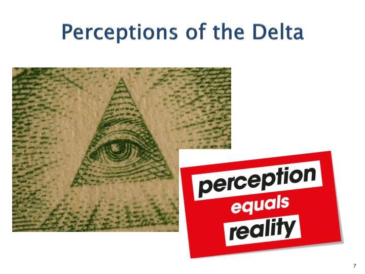 Perceptions of the Delta