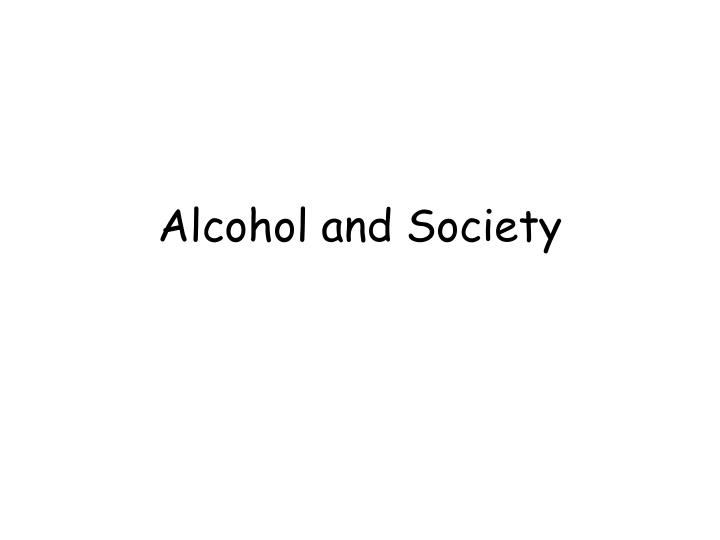 Alcohol and Society