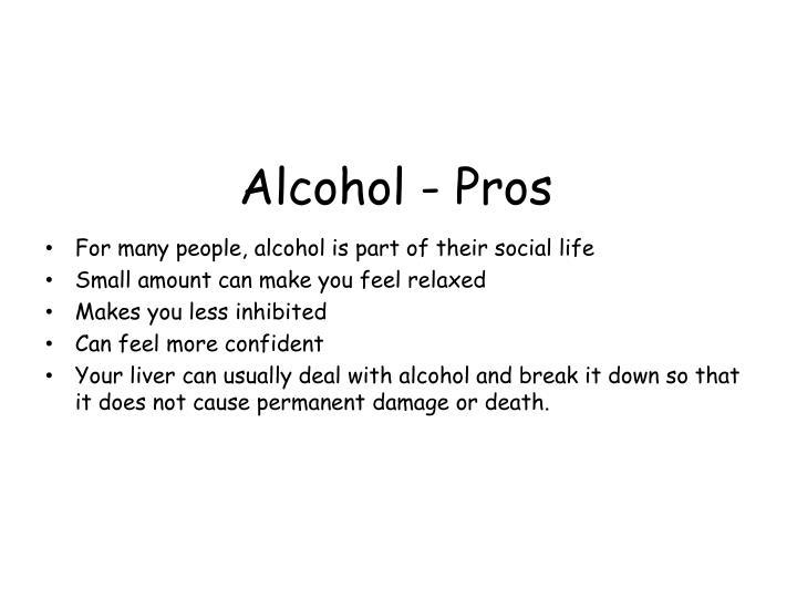 Alcohol - Pros