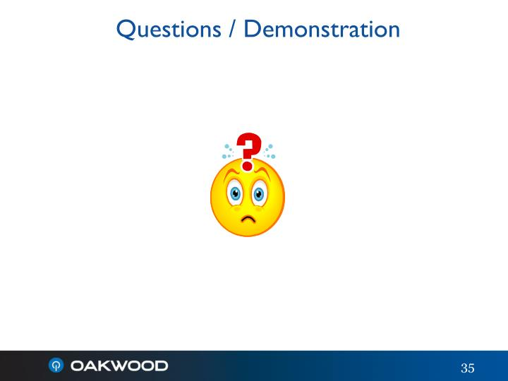 Questions / Demonstration