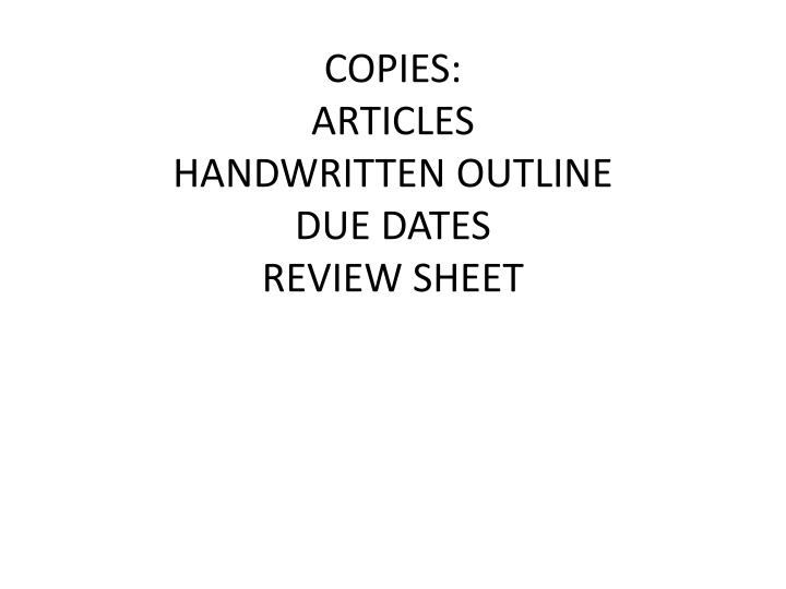 Copies articles handwritten outline due dates review sheet