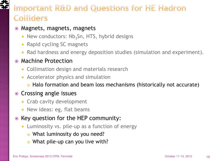 Important R&D and Questions for HE Hadron Colliders