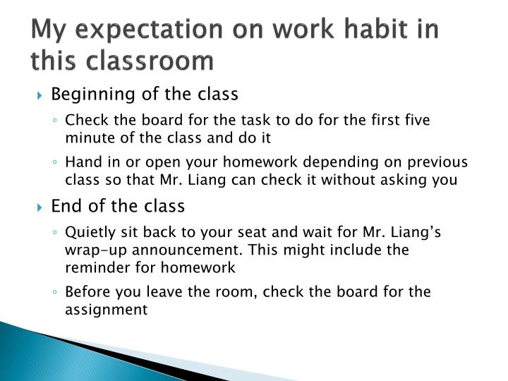 My expectation on work habit in this classroom