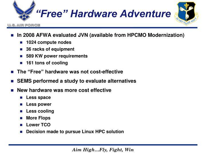 """Free"" Hardware Adventure"