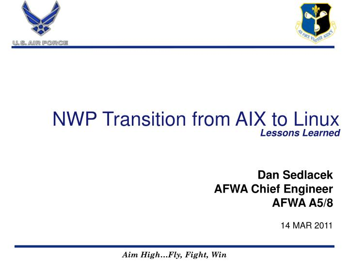 NWP Transition from AIX to Linux