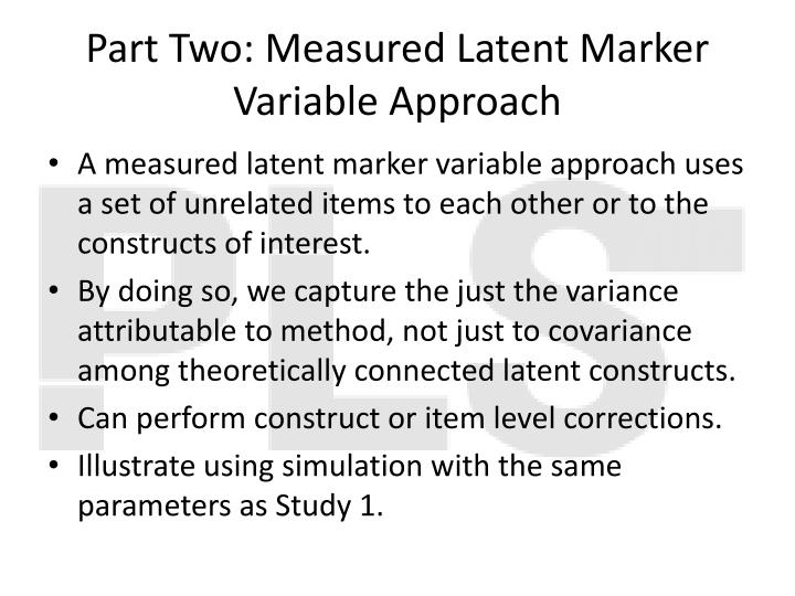 Part Two: Measured Latent Marker Variable Approach