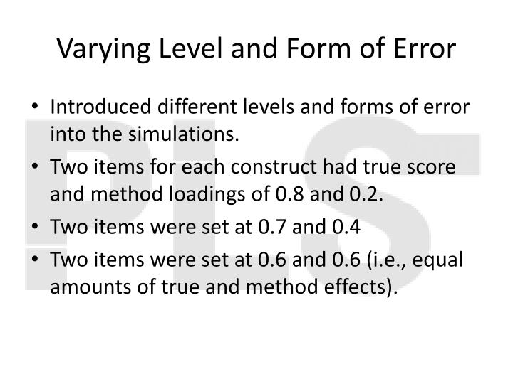 Varying Level and Form of Error