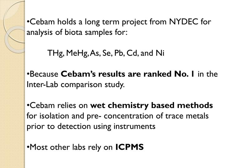 Cebam holds a long term project from NYDEC for analysis of biota samples for: