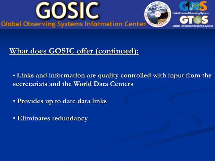 What does GOSIC offer (continued):