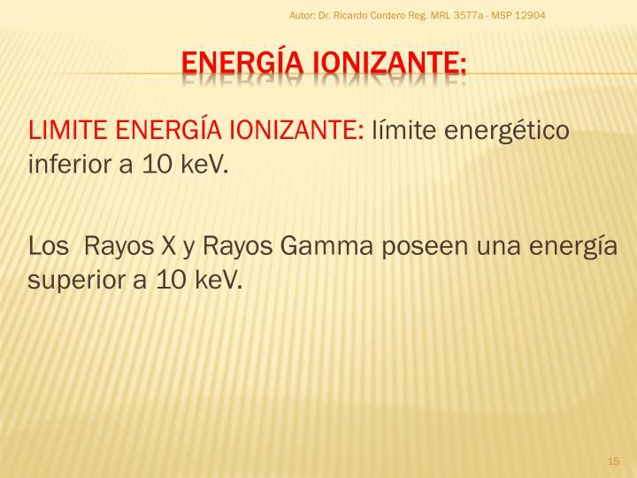 LIMITE ENERGÍA IONIZANTE: