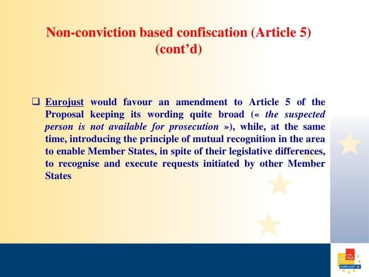 Non-conviction based confiscation (Article 5) (cont'd)