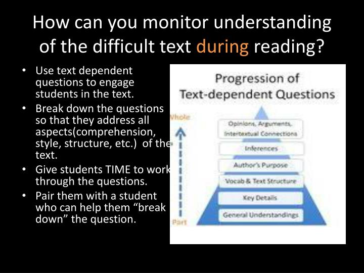 How can you monitor understanding of the difficult