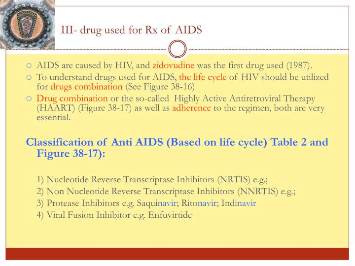 III- drug used for Rx of AIDS