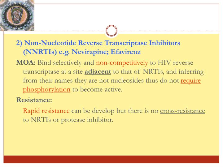 2) Non-Nucleotide Reverse Transcriptase Inhibitors (NNRTIs) e.g.