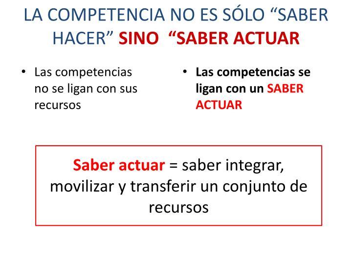 """LA COMPETENCIA NO ES SÓLO """"SABER HACER"""""""