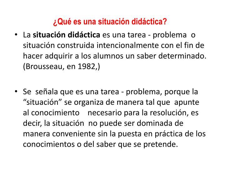 ¿Qué es una situación didáctica?