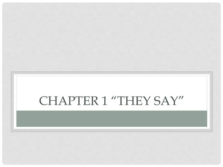 "Chapter 1 ""They Say"""