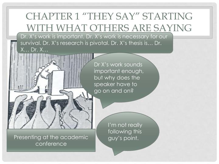 "Chapter 1 ""They Say"" Starting with What Others Are Saying"