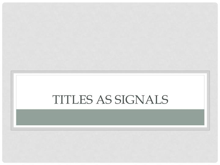Titles As Signals