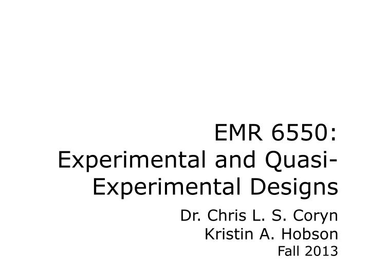 Emr 6550 experimental and quasi experimental designs