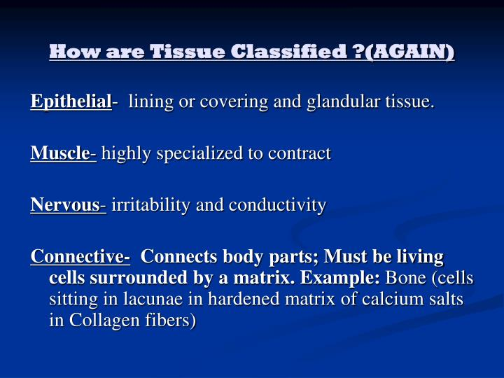 How are Tissue Classified ?(AGAIN)