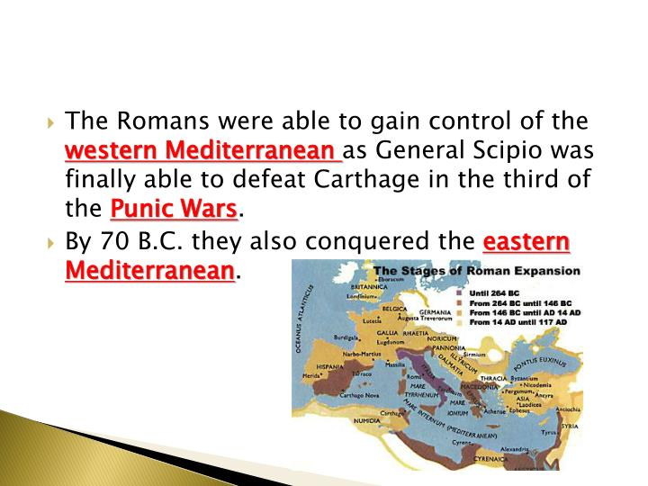 The Romans were able to gain control of the