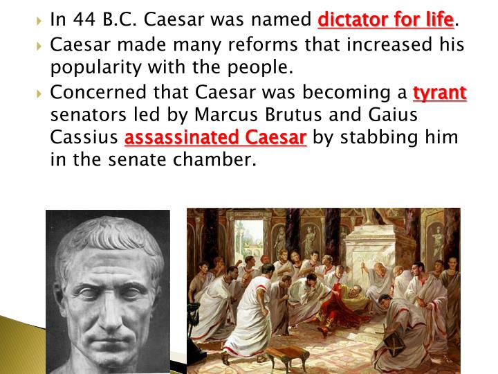In 44 B.C. Caesar was named