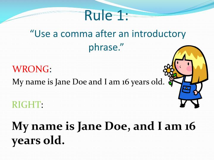 Rule 1 use a comma after an introductory phrase